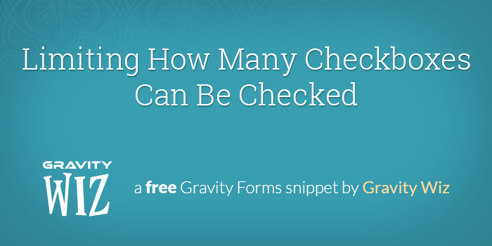 Limiting How Many Checkboxes Can Be Checked - Gravity Wiz