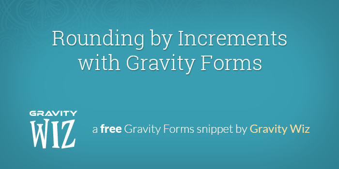 Rounding by Increments with Gravity Forms - Gravity Wiz