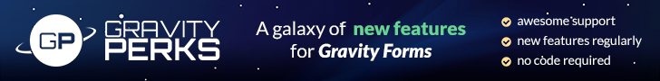 Gravity Perks - A galaxy of new features for Gravity Forms.